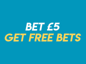 Bet £5 Get Free Bets